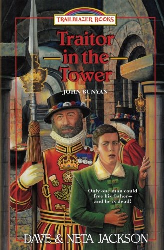 Traitor in the Tower: Introducing John Bunyan (Trailblazer Books) (Volume 22)