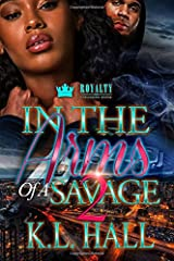 In The Arms of a Savage 2 (In Arms of a Savage) (Volume 2) Paperback