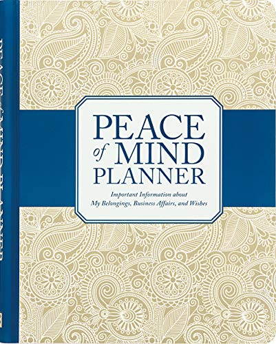 Peace of Mind Planner: Important Information about My Belongings, Business Affairs, and Wishes ()