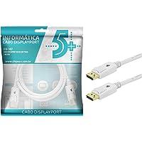 Cabo Displayport + Displayport 1.2 - Branco - 2M - com Trava