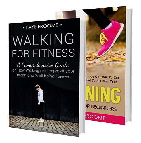 Walking & Running: 2 Book Boxset: Walking & Running for Fitness (Walking & Running for Fitness, Jogging for Beginners, Health and Fitness 1)