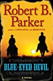 Blue-Eyed Devil, Robert B. Parker, 0399156488