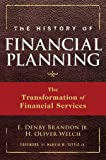 The History of Financial Planning, E. Denby Brandon and H. Oliver Welch, 0470180749