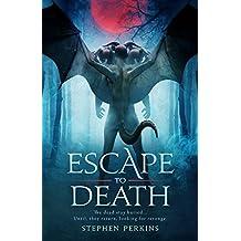 ESCAPE TO DEATH