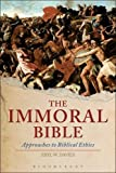 The Immoral Bible: Approaches to Biblical Ethics, Eryl W. Davies, 056726162X