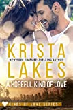 A Hopeful Kind of Love: A Kinds of Love Novella by  Krista Lakes in stock, buy online here