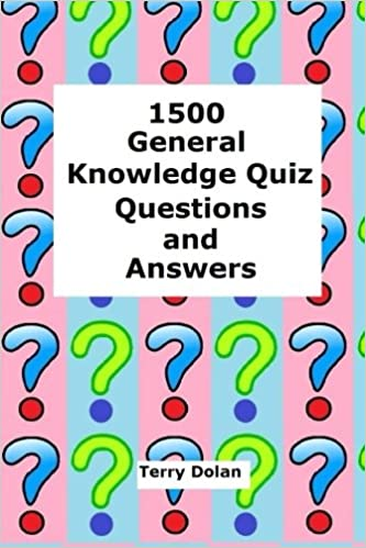 1500 General Knowledge Quiz Questions and Answers: Terry
