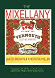 The Mixellany Guide to Vermouth and Other Aperitifs, Jared M. Brown and Anistatia R. Miller, 1907434259