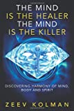 The Mind Is the Healer, the Mind Is the Killer: Harmony of Mind, Body, and Spirit