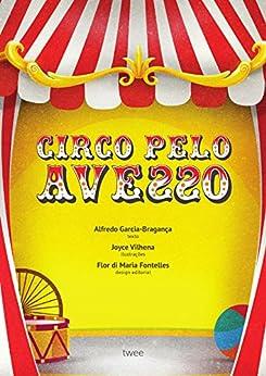 Circo pelo Avesso (Portuguese Edition) - Kindle edition by Alfredo
