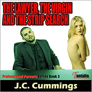 The Lawyer, the Virgin and the Strip Search Audiobook