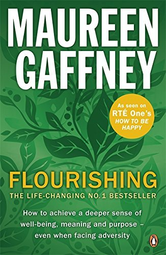 By Maureen Gaffney Flourishing: How to Achieve A Deeper Sense of Well-Being, Meaning, and Purpose-- Even When Facing Ad - Shopping Gaffney