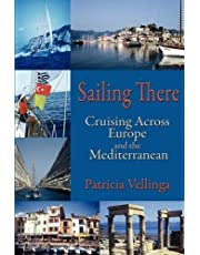 Sailing There: Cruising Across Europe and the Mediterranean