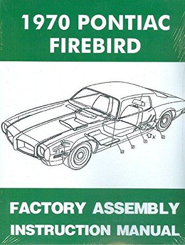 1970 PONTIAC FIREBIRD, 400 & TRANS AM FACTORY ASSEMBLY INSTRUCTION MANUAL - ALL MODELS