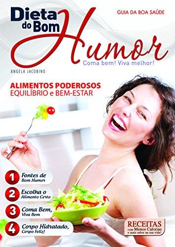 Guia da Boa Saúde 4. A Dieta do Bom Humor
