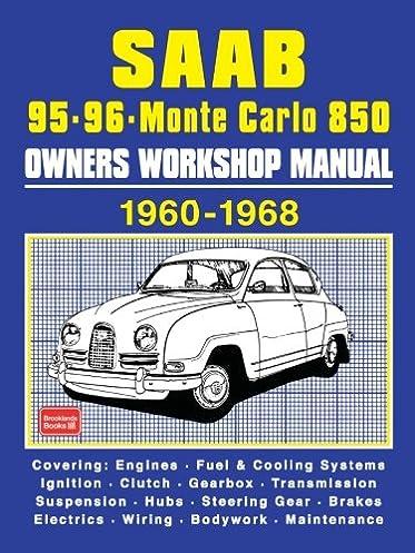 saab 95 96 monte carlo 850 owners workshop manual 1960 1968 rh amazon com 1996 Chevy Monte Carlo Interior 1996 Chevy Monte Carlo Z34