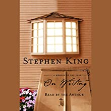 On Writing: A Memoir of the Craft Audiobook by Stephen King Narrated by Stephen King