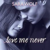 Love Me Never: Lovely Vicious, Book 1 | Sara Wolf