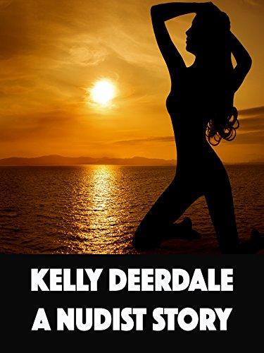 Kelly Deerdale A Nudist Story