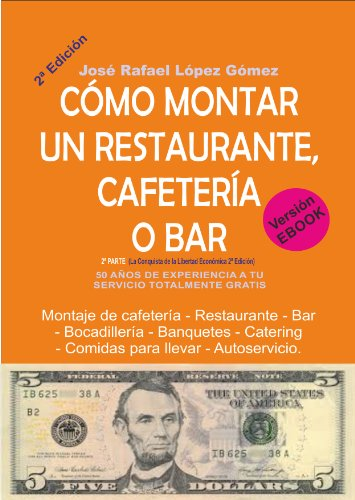 Descargar Libro ¿cÓmo Montar Un Restaurante, CafeterÍa O Bar?: José Rafael López Gómez