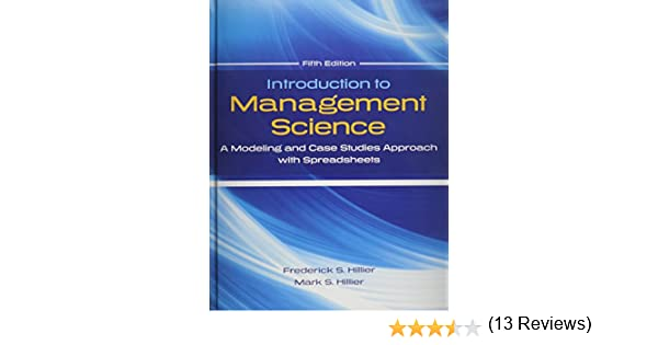 Introduction to management science modeling and case studies introduction to management science modeling and case studies approach with spreadsheets frederick s hillier 9780078024061 amazon books fandeluxe Gallery