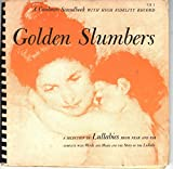 Golden Slumbers: a Selection of Lullabies From Near and Far: a Caedmon Soundbook With High-Fidelity Record CB 1