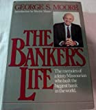 The Banker's Life, George S. Moore, 039302458X