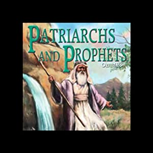 Patriarchs and Prophets Audiobook