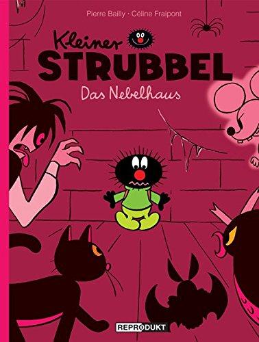 Kleiner Strubbel - Das Nebelhaus Gebundenes Buch – 1. Mai 2013 Céline Fraipont Pierre Bailly Volker Zimmermann Reprodukt