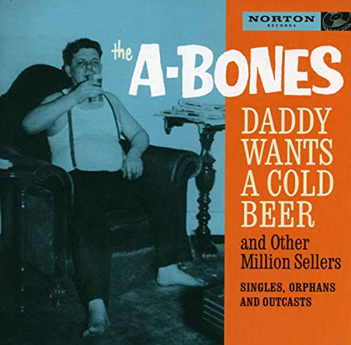 Daddy Wants A Cold Beer, and Other Million Sellers ()