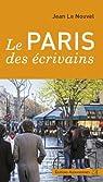 Le Paris des écrivains par Jean Le Nouvel