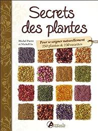 Secrets des plantes par Michel Pierre (II)