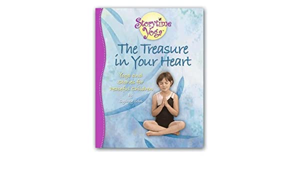 Storytime Yoga: The Treasure in Your Heart - Stories and ...
