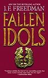 Fallen Idols, J. F. Freedman, 0446614181