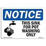 OSHA Notice Signs - Notice This Sink for Pot Washing Only | Choose from: Aluminum, Rigid Plastic or Vinyl Label Decal | Protect Your Business, Construction Site, Warehouse |  Made in The USA