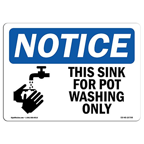 OSHA Notice Sign - NOTICE This Sink For Pot Washing Only | Choose from: Aluminum, Rigid Plastic or Vinyl Label Decal | Protect Your Business, Construction Site, Warehouse & Shop Area |Made in the USA by SignMission