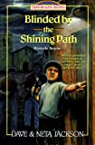Front cover for the book Blinded by the Shining Path by Dave Jackson