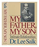 img - for My father, my son: Intimate relationships by Lee Salk (1982-05-03) book / textbook / text book