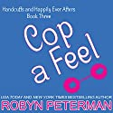 Cop a Feel Audiobook by Robyn Peterman Narrated by Hollis McCarthy