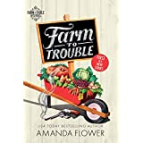 Farm to Trouble: An Organic Cozy Mystery (Farm to Table Mysteries Book 1)