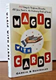 Magic with Cards: 113 Easy-to-Perform Miracles with an Ordinary Deck of Cards by Frank Garcia (1993-05-04)