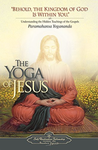 The Yoga of Jesus: Understanding the Hidden Teachings of the Gospels