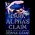 Dark Alpha's Claim: A Reaper Novel (Reapers)