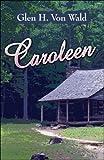 Caroleen, Glen H. Von Wald, 1605636185