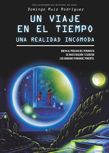 Descargar Libro Un Viaje En El Tiempo: Una Realidad Incómoda Domingo Ruiz Rodríguez