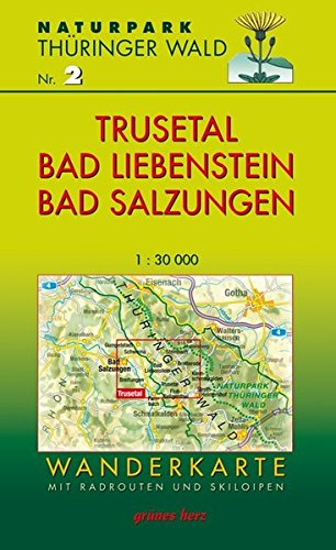 Wanderkarte Trusetal, Bad Liebenstein, Bad Salzungen: Mit Gumpelstadt, Schweina, Steinbach, Brotterode, Kleinschmalkalden, Floh-Seligenthal, Hessles, ... Maßstab 1:30.000. (Naturpark Thüringer Wald)