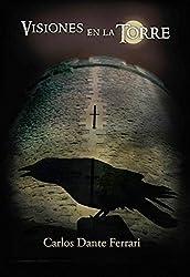 VISIONES EN LA TORRE: Algo extraño sucede en una celda de la Torre de Londres (Spanish Edition)