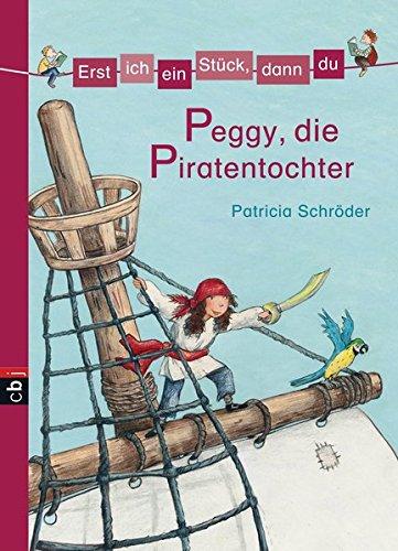 Erst ich ein Stück, dann du 07. Peggy, die Piratentochter: Bd 7 (Erst ich ein Stück... Das Original, Band 7)
