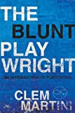 img - for The Blunt Playwright: An Introduction to Playwriting book / textbook / text book