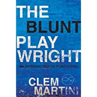 The Blunt Playwright: An Introduction to Playwriting